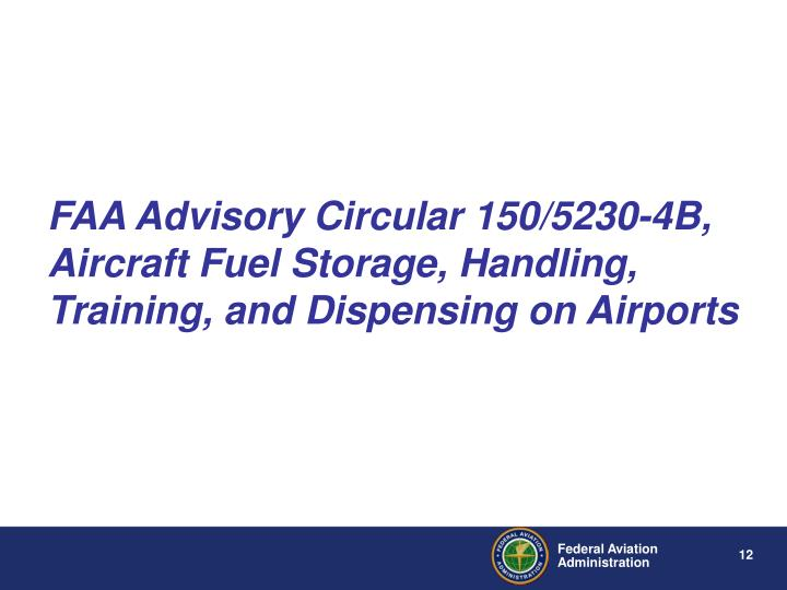 FAA Advisory Circular 150/5230-4B, Aircraft Fuel Storage, Handling, Training, and Dispensing on Airports