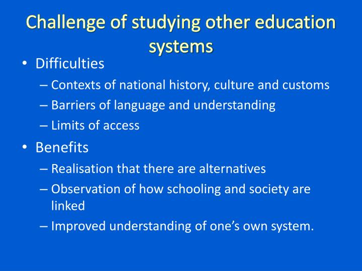 Challenge of studying other education systems