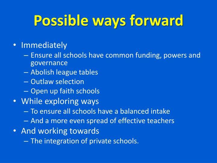 Possible ways forward