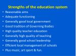 strengths of the education system