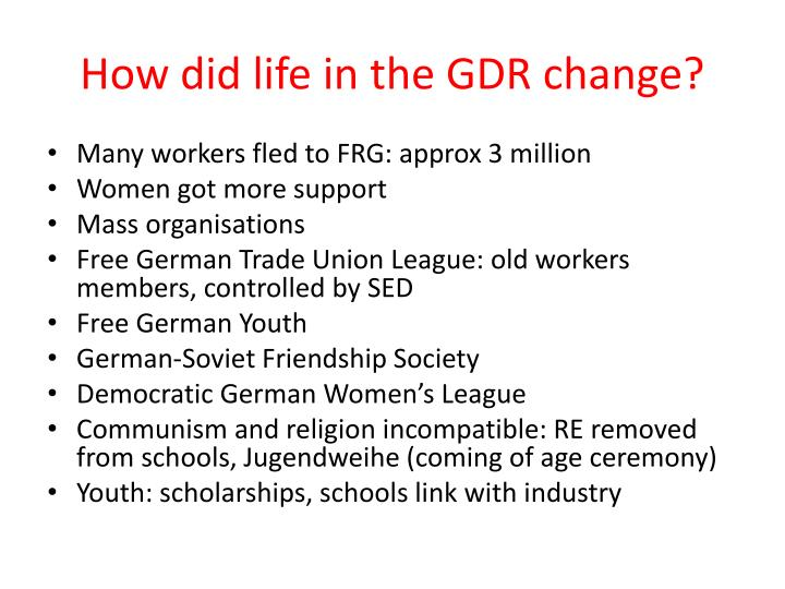 How did life in the GDR change?
