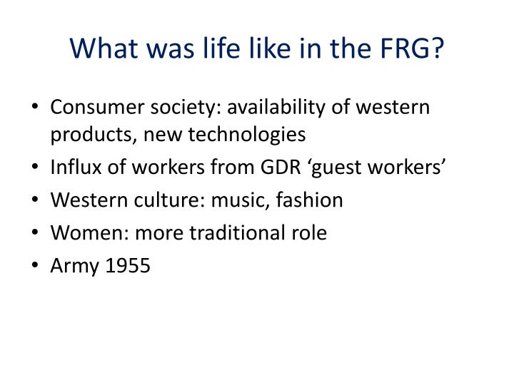 What was life like in the FRG?