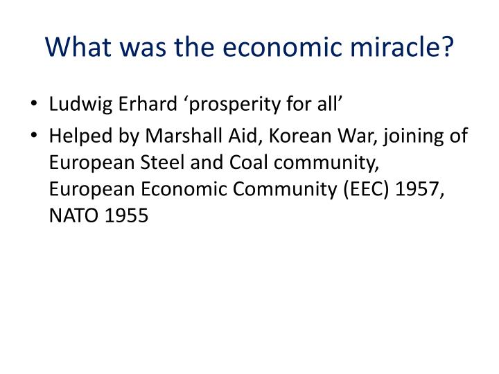 What was the economic miracle?