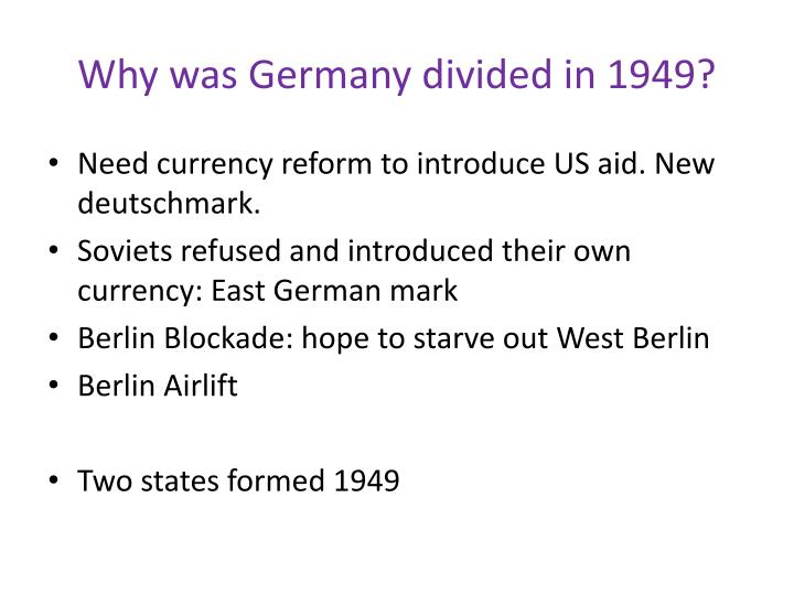 Why was Germany divided in 1949?