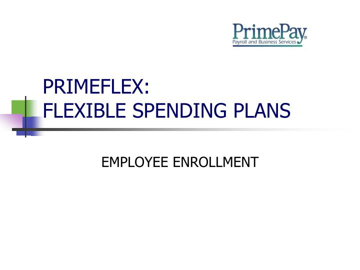 Primeflex flexible spending plans