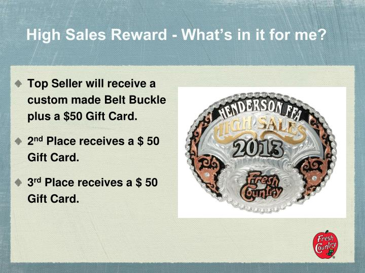 High Sales Reward - What's in it for me?