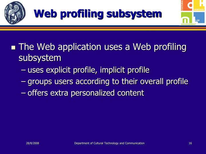 Web profiling subsystem