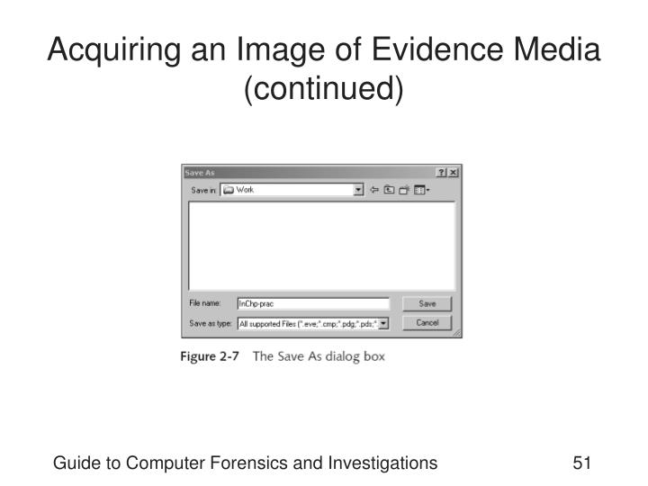 Acquiring an Image of Evidence Media (continued)