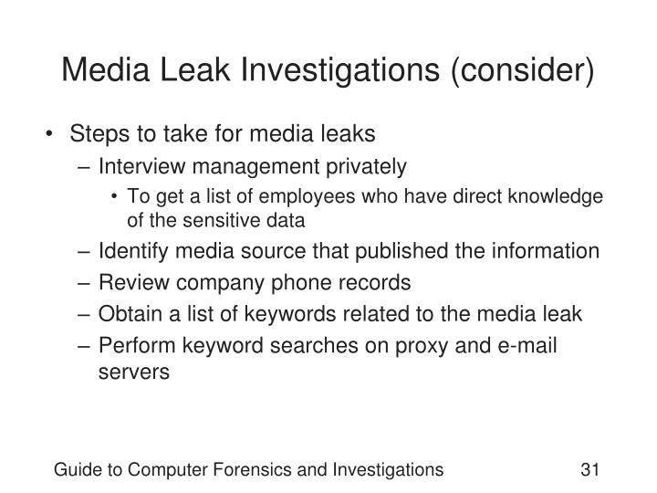 Media Leak Investigations (consider)