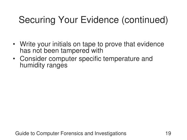 Securing Your Evidence (continued)