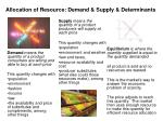 allocation of resource demand supply determinants