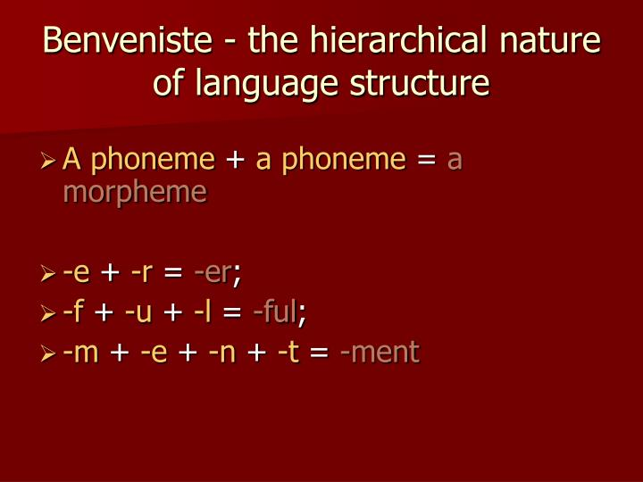 Benveniste - the hierarchical nature of language structure