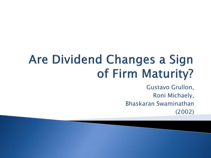 Are Dividend Changes a Sign of Firm Maturity?