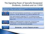 the signaling power of specially designated dividends gombola and liu 1999
