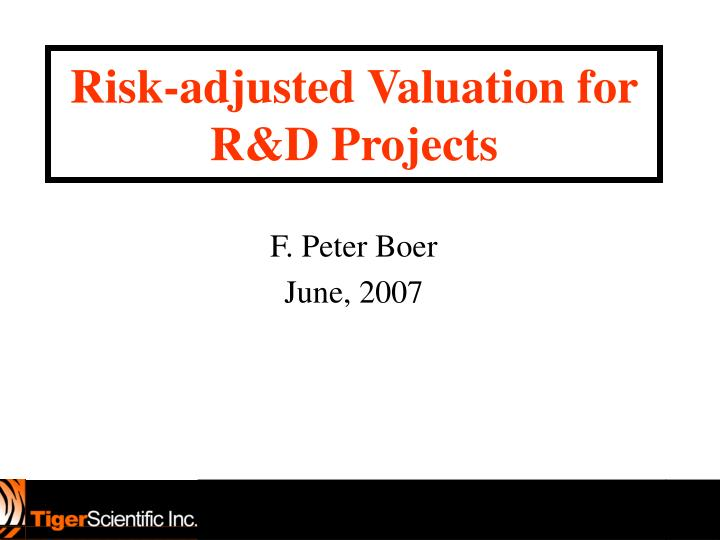 Risk adjusted valuation for r d projects