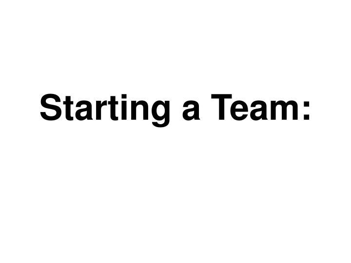 Starting a Team: