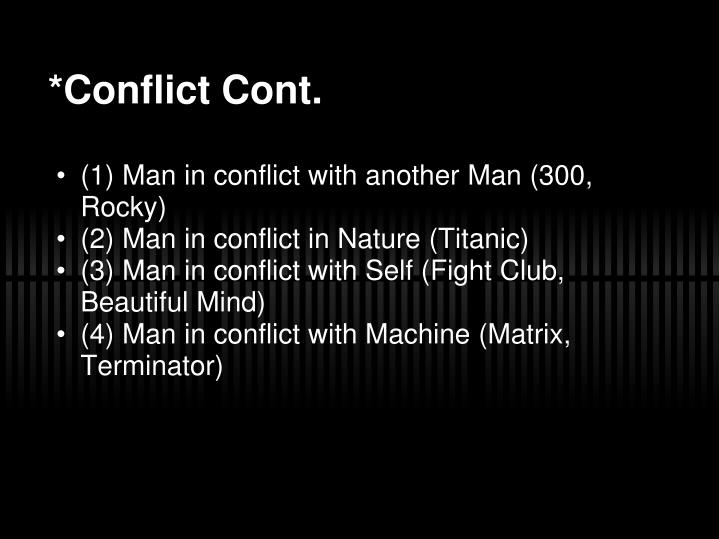 *Conflict Cont.