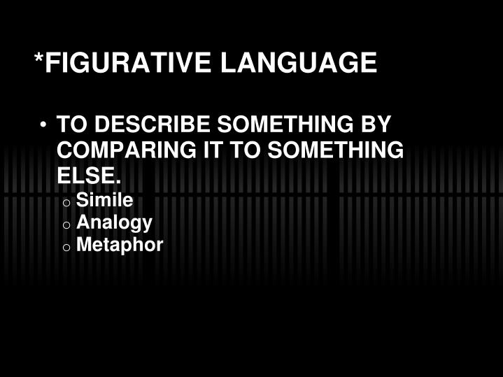 *FIGURATIVE LANGUAGE