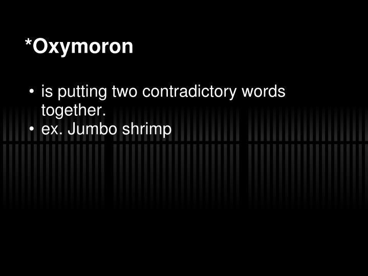 *Oxymoron