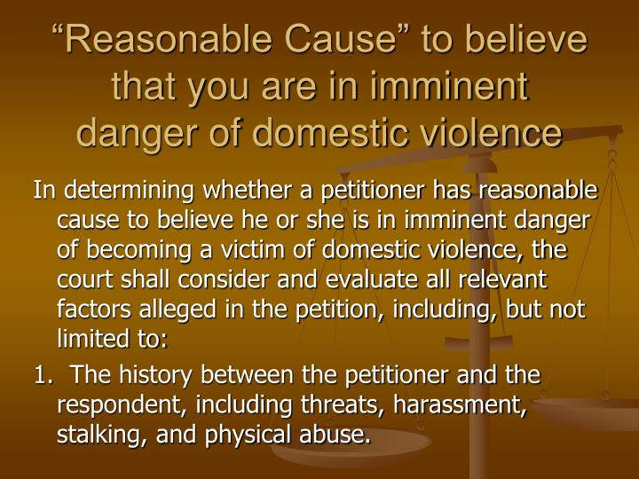 """Reasonable Cause"" to believe that you are in imminent"