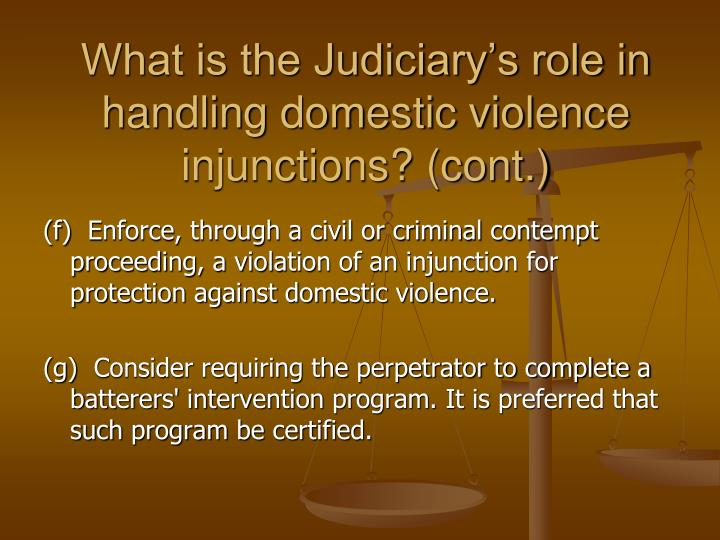 What is the Judiciary's role in handling domestic violence injunctions? (cont.)