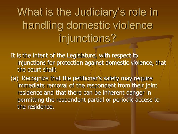 What is the Judiciary's role in handling domestic violence injunctions?