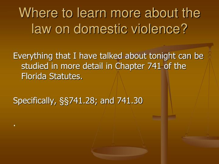 Where to learn more about the law on domestic violence?
