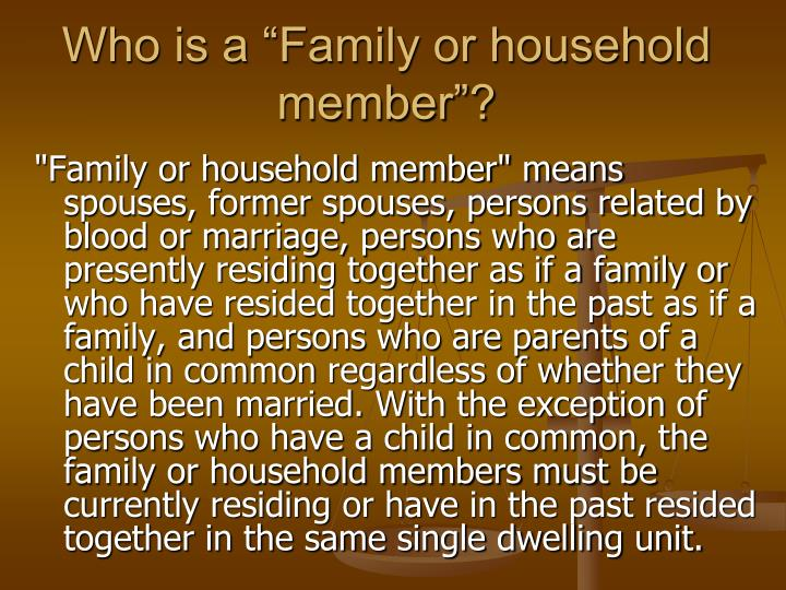 "Who is a ""Family or household member""?"