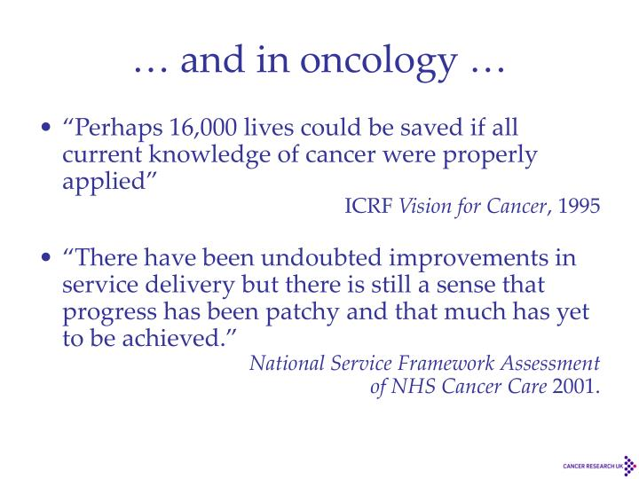 … and in oncology …
