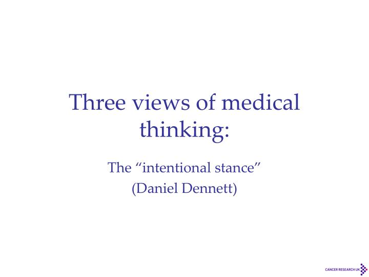 Three views of medical thinking: