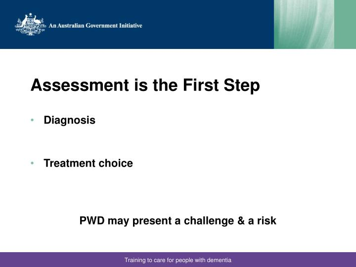 Assessment is the First Step