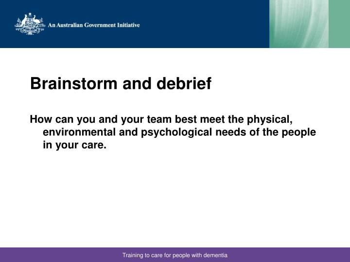 Brainstorm and debrief