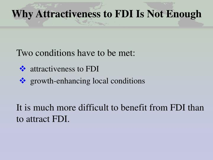 Why Attractiveness to FDI Is Not Enough