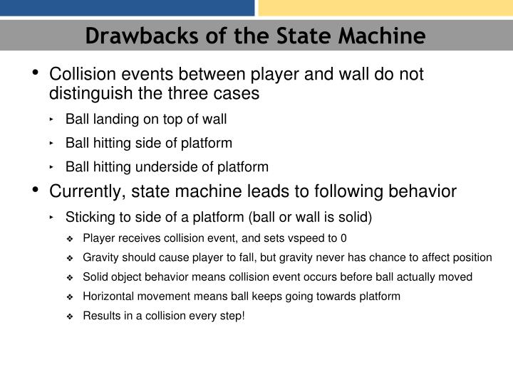 Drawbacks of the State Machine