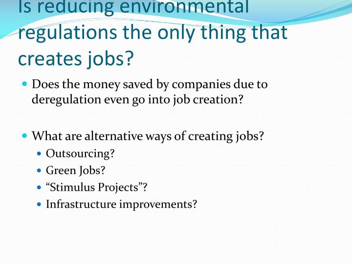 Is reducing environmental regulations the only thing that creates jobs?