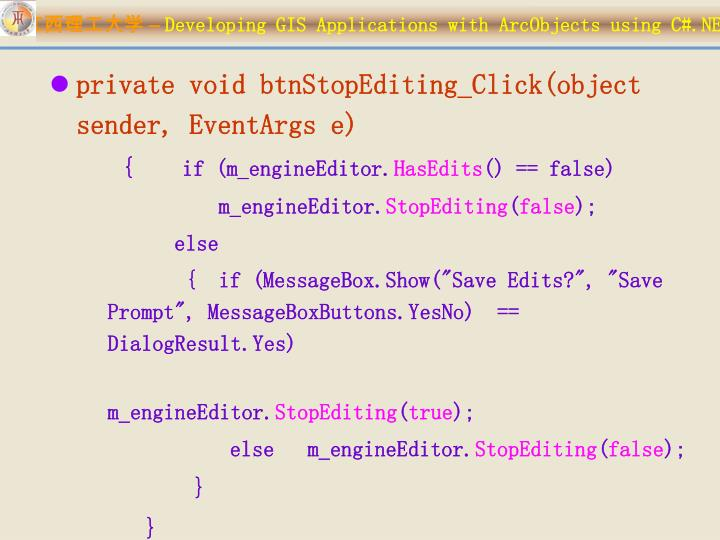 private void btnStopEditing_Click(object sender, EventArgs e)