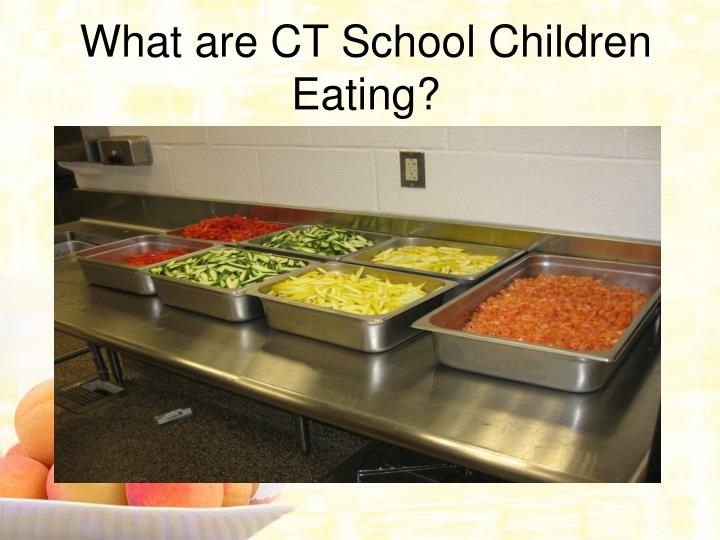 What are CT School Children Eating?