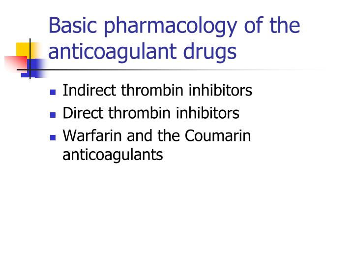 Basic pharmacology of the anticoagulant drugs