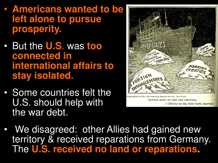Americans wanted to be                    left alone to pursue                prosperity.