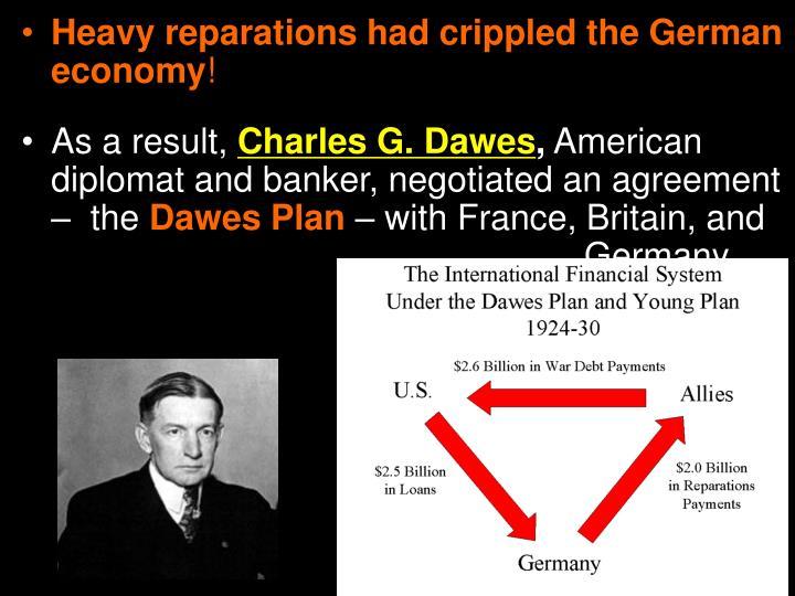 Heavy reparations had crippled the German economy