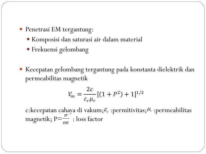 Penetrasi EM tergantung: