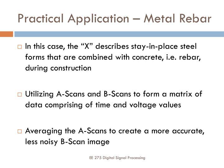 Practical Application – Metal Rebar