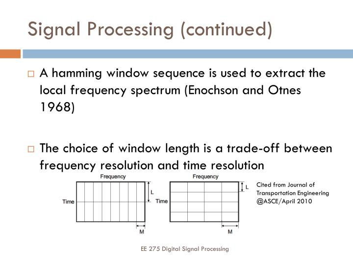 Signal Processing (continued)