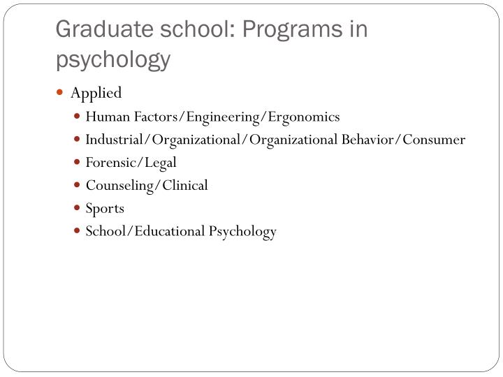 Graduate school: Programs in psychology