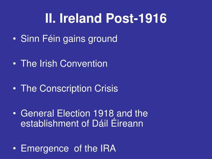 II. Ireland Post-1916