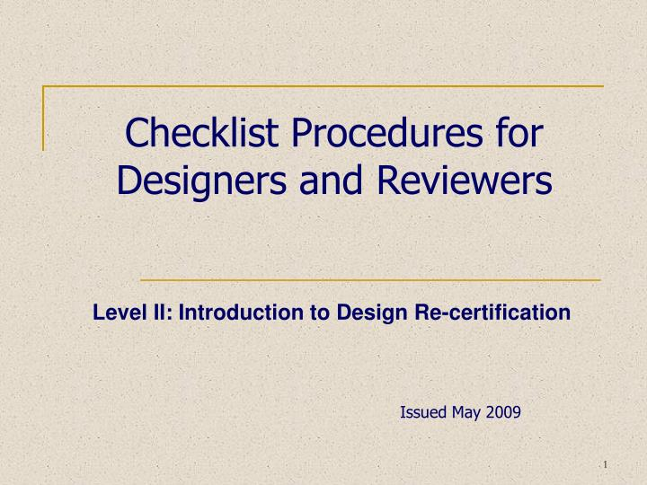 Checklist Procedures for Designers and Reviewers