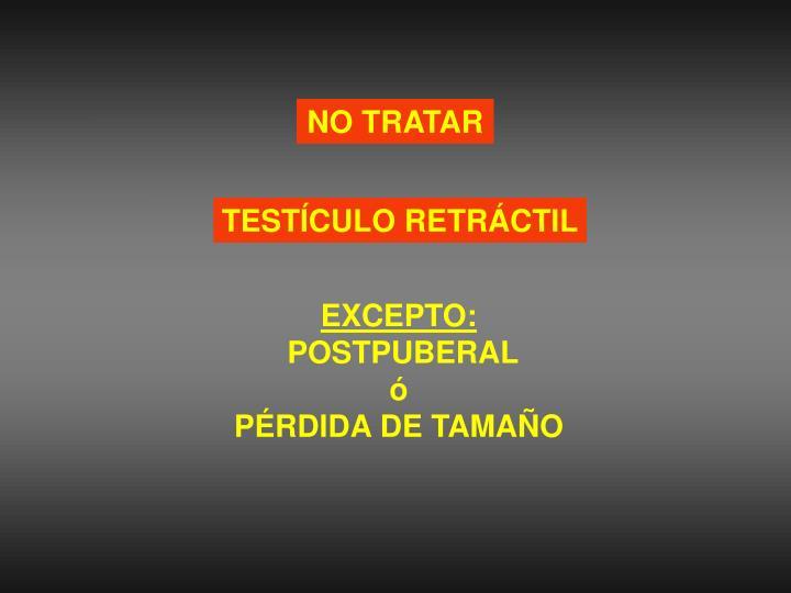 NO TRATAR