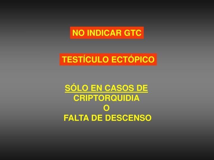 NO INDICAR GTC