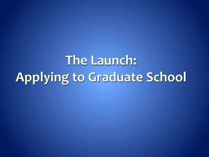 The Launch: