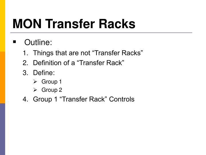 MON Transfer Racks